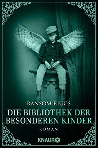 Die Bibliothek der besonderen Kinder: Roman (Die besonderen Kinder)
