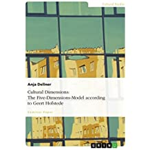 Cultural Dimensions: The Five-Dimensions-Model according to Geert Hofstede by Anja Dellner (2014-11-20)