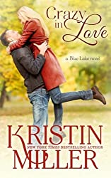 Crazy in Love: Blue Lake Series by Kristin Miller (2014-02-28)