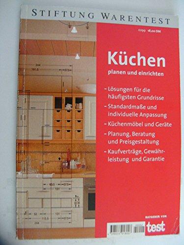 Küchen planen und einrichten. Lösungen für die häufigsten Grundrisse, Standardmasse und individuelle Anpassung, Küchenmöbel und Geräte, Planung, ... Kaufverträge, Gewährleistung und Garantie (Küche Einrichten)