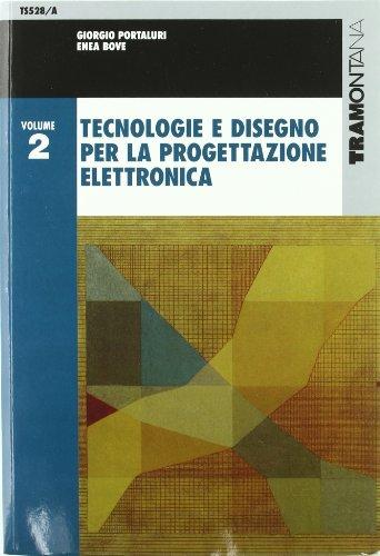 Tecnologie e disegno per la progettazione elettronica. Per gli Ist. tecnici industriali: 2