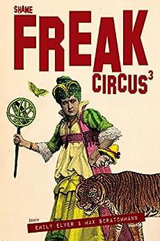 FREAK Circus 3: Shame by [Elver, Emily]