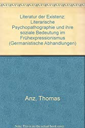 Literatur der Existenz: Germanistische Abhandlungen, Band 46