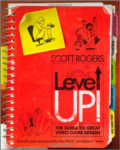 Level Up!: The Guide to Great Video Game Design por Scott Rogers