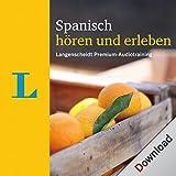 Spanisch hören und erleben: Langenscheidt Premium-Audiotraining - Elisabeth Graf-Riemann