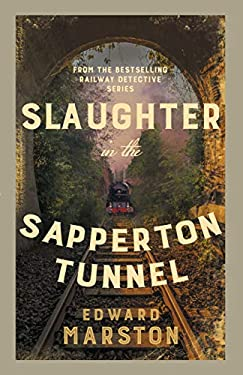 Slaughter in the Sapperton Tunnel: The bestselling Victorian mystery series (Railway Detective series Book 18) (English Edition)