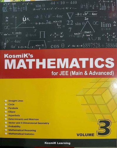 Kosmik's Mathematics for JEE Main & Advanced (Kosmik's Mathematics for JEE Main & Advanced Volume 3)