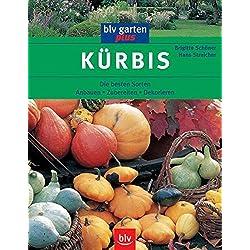 Kürbis: Die besten Sorten Anbauen Zubereiten Dekorieren (blv garten plus)