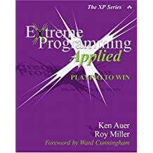 Extreme Programming Applied: Playing to Win by Ken Auer (2001-10-11)