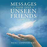 Messages From Your Unseen Friends: Volume I by Boni Lonnsburry (2015-11-03)