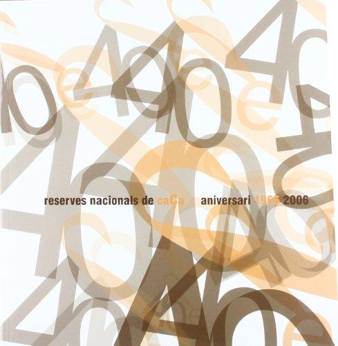 Reserves nacionals de caça: 40è aniversari 1966-2006 por Ricard Casanovas i Urgell