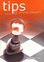 Tips for Young Players by Matthew Sadler (1999-12-01)