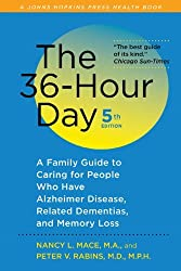 The 36-Hour Day, fifth edition, large print: The 36-Hour Day: A Family Guide to Caring for People Who Have Alzheimer Disease, Related Dementias, and Memory Loss (A Johns Hopkins Press Health Book) by Nancy L. Mace (2011-10-03)