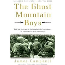 The Ghost Mountain Boys: Their Epic March and the Terrifying Battle for New Guinea--The Forgotten War of the South Pacific by James Campbell (2008-09-30)