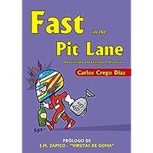 Fast in the Pit Lane: Una ventana a la Fórmula 1 desde casa (Spanish Edition)