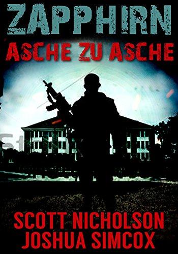 Buchseite und Rezensionen zu 'Asche zu Asche: Ein postapokalyptischer Thriller (Zapphirn 1)' von Scott Nicholson