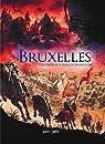 Bruxelles, tome 1 : Des Celtes aux Ducs de Bourgogne par Thivet