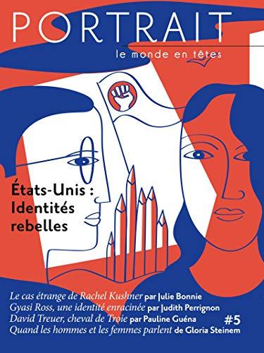 La revue Portrait, le monde en têtes numéro 5: États-Unis : identités rebelles