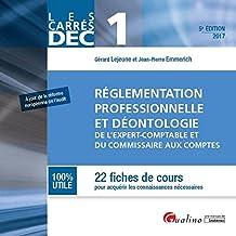 Réglementation professionnelle et déontologie de l'expert-comptable et du commissaire aux comptes DEC 1 : 22 fiches de cours pour acquérir les connaIssances nécessaires