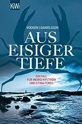 Aus eisiger Tiefe: Roman (Die Kommissarinnen Nyström und Forss ermitteln)