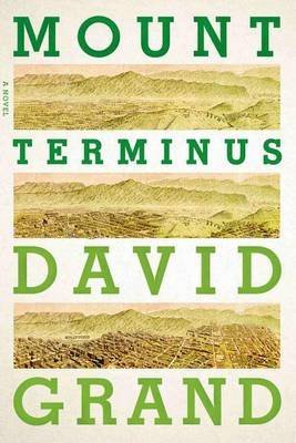 [Mount Terminus] (By: David Grand) [published: March, 2014]