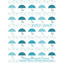 2017-2018 Happy Blue Umbrella 18 Month Academic Planner: With Motivational Quotes- July 2017 To December 2018 Calendar Schedule Organizer (2018 Cute Planners)