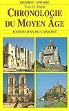 Chronologie du Moyen Age de Yves-D Papin (12 mars 2003) Broché