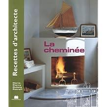 Recette d'architecte - La cheminée