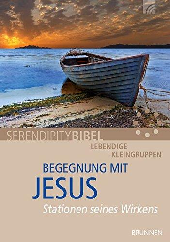 Begegnung mit Jesus: Stationen seines Wirkens