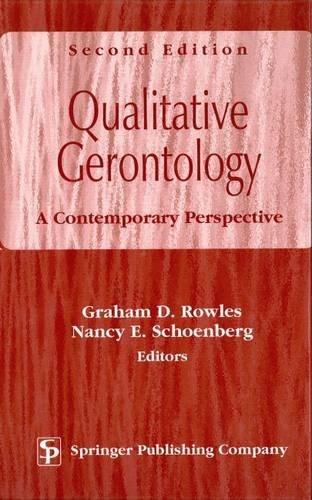 Qualitative Gerontology: A Contemporary Perspective (2002-01-15)