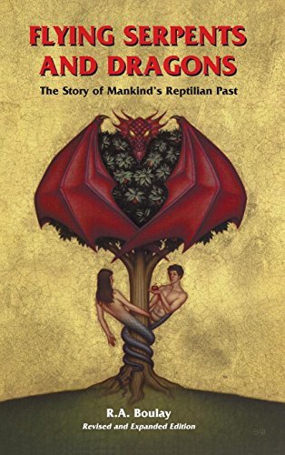 Flying Serpents and Dragons: The Story of Mankind's Reptilian Past por R. A. Boulay