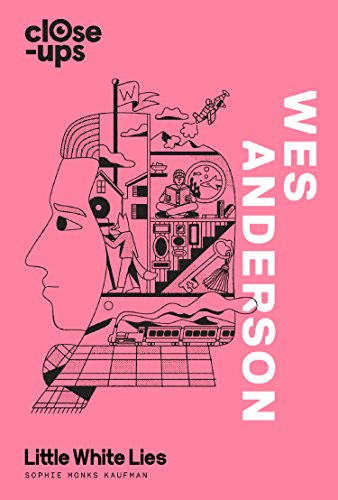 Wes Anderson (Close-Ups, Book 1) por Sophie Monks Kaufman