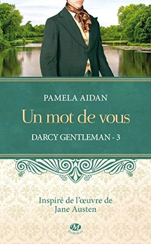 Un mot de vous: Darcy Gentleman, T3 (French Edition)