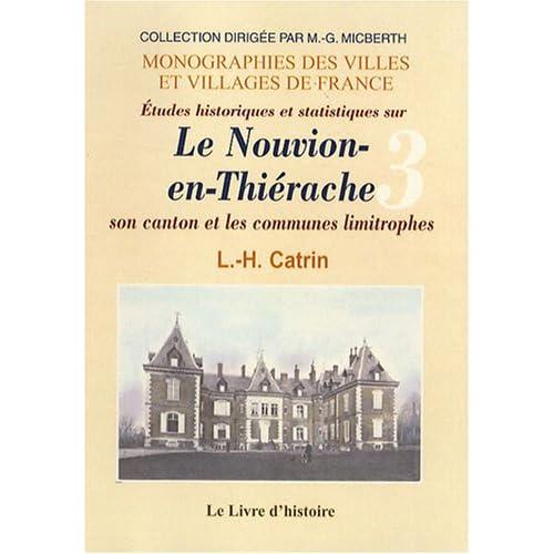 Etudes historiques et statistiques sur Le Nouvion-en-Thiérache : Notices monographiques sur chacune des localités du canton