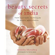 Beauty Secrets of India: From Ayurvedic Techniques to Exotic Adornments