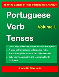 Portuguese Verb Tenses: This practical guide provides explanations of verb categories, tenses and constructions, with fully conjugated regular and ... Portuguese learners! (Portuguese Edition) by Irineu De Oliveira Jr (2012-06-04)