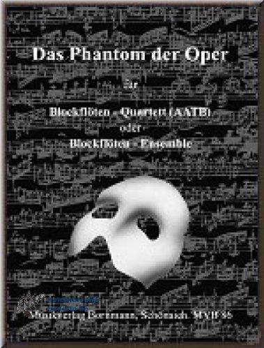 Das Phantom der Oper- Noten für Blockflöten-Quartett (AATB) [Musiknoten]
