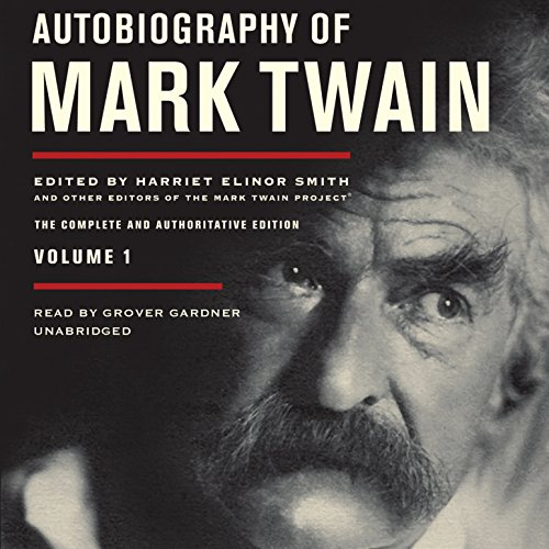 Autobiography of Mark Twain, Vol. 1: The Complete and Authoritative Edition