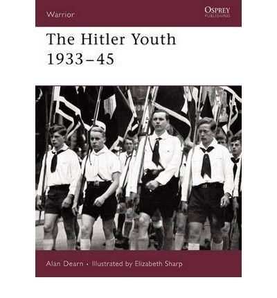 [(The Hitler Youth 1933-45)] [ By (author) Alan Dearn, Illustrated by Elizabeth Sharp ] [March, 2006]