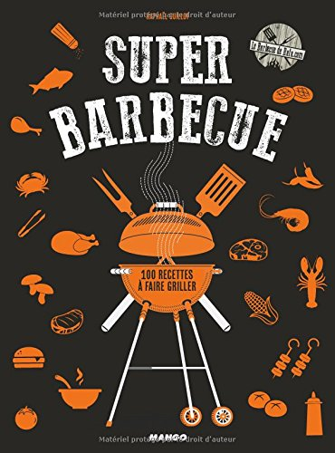 Super barbecue : 100 recettes à faire griller par From Mango Editions