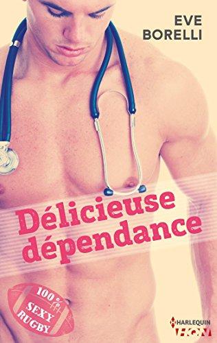 Délicieuse dépendance (HQN)