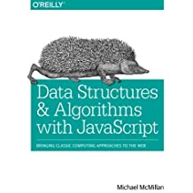 Data Structures and Algorithms with JavaScript: Bringing classic computing approaches to the Web by Michael McMillan (2014-03-24)