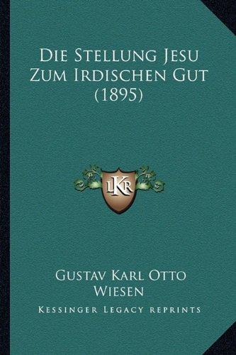 Die Stellung Jesu Zum Irdischen Gut (1895)