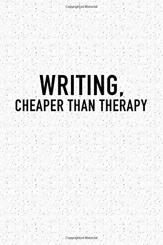 Writing Cheaper Than Therapy: A 6x9 Inch Matte Softcover Notebook Journal With 120 Blank Lined Pages And An Funny Author or Writer Cover Slogan por GetThread Journals