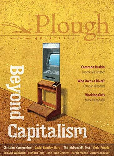 Plough Quarterly No. 21 - Beyond Capitalism