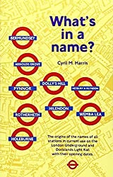 What's in a Name?: Origins of Station Names on the London Underground by Cyril M. Harris (2001-07-01)
