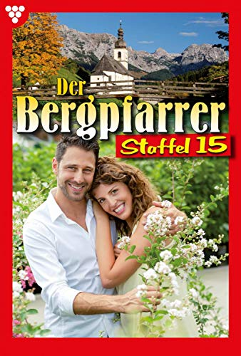 Der Bergpfarrer Staffel 15 - Heimatroman: E-Book 141-150