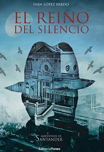 El reino del silencio eBook: Iván López Pardo: Amazon.es: Tienda ...