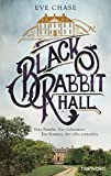Black Rabbit Hall von Eve Chase