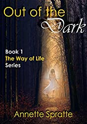 Out of the Dark (The Way of Life Series Book 2) (English Edition)